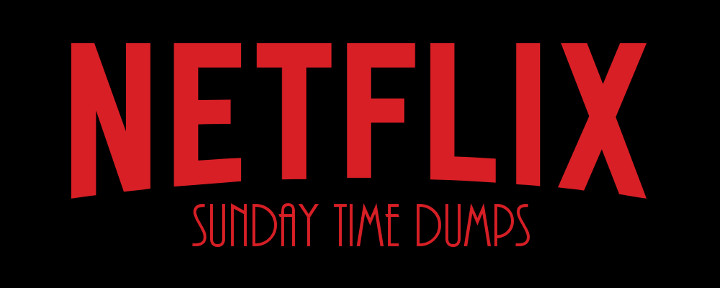 Netflix Sunday Time Dumps